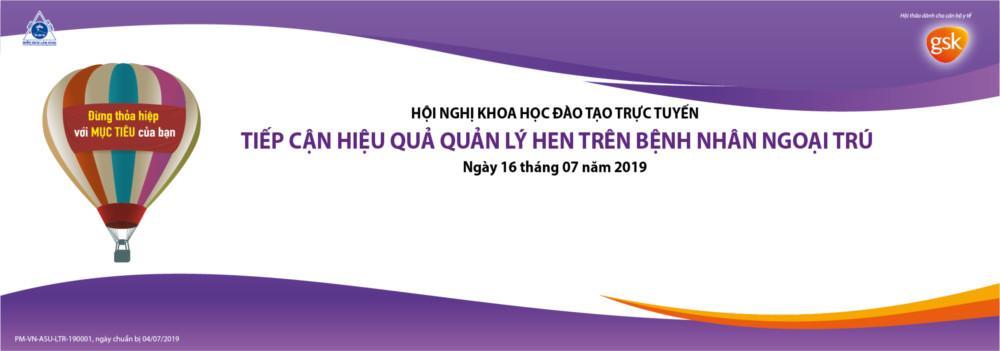 """Hội nghị đào tạo liên tục trực tuyến  """"Tiếp cận hiệu quả quản lý hen trên bệnh nhân ngoại trú"""" - 16/07/2019"""