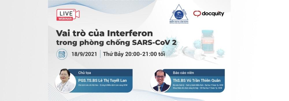 """Hội thảo trực tuyến chủ đề: """"Vai trò của Interferon trong phòng chống SARS-CoV-2"""" ngày 18/09/2021"""